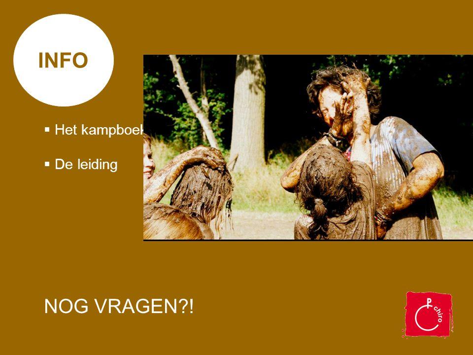 INFO  Het kampboekje  De leiding NOG VRAGEN?!