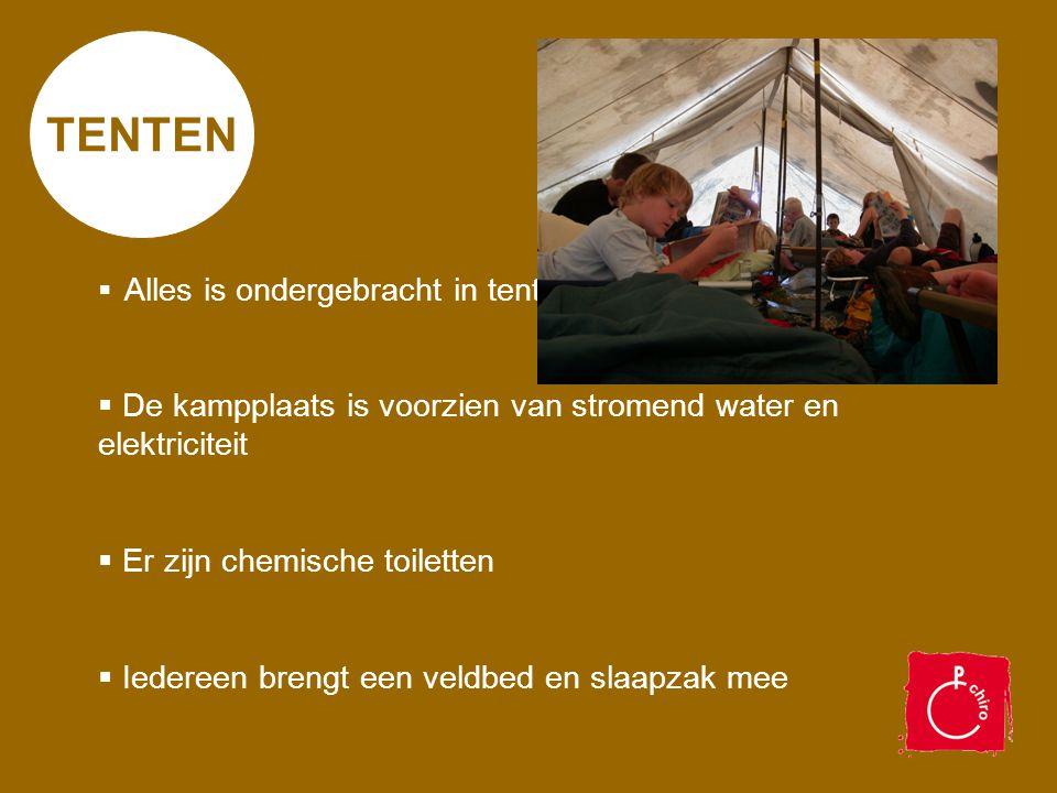 TENTEN  Alles is ondergebracht in tenten  De kampplaats is voorzien van stromend water en elektriciteit  Er zijn chemische toiletten  Iedereen bre