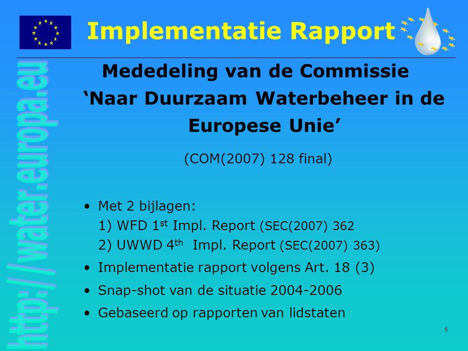 5 Implementatie Rapport Mededeling van de Commissie 'Naar Duurzaam Waterbeheer in de Europese Unie' (COM(2007) 128 final) Met 2 bijlagen: 1) WFD 1 st