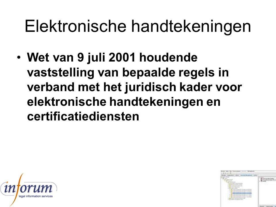 Elektronische handtekeningen Wet van 9 juli 2001 houdende vaststelling van bepaalde regels in verband met het juridisch kader voor elektronische handt