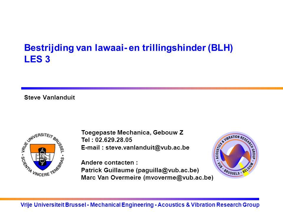 Vrije Universiteit Brussel - Mechanical Engineering - Acoustics & Vibration Research Group Vroegere Belgische reglementering Vroegere wetgeving : EG richtlijn 86/188/EEG (KB 26.09.'91 BS 14.11.1991) Betreffende de bescherming van werknemers tegen de risico s van blootstelling aan lawaai op het werk Werknemers beschermen tegen gevaren uit blootstelling aan lawaai op het werk Alle werknemers, behalve scheepvaart en luchtvaart Geluid wordt beoordeeld en zo nodig gemeten Steekproef moet representatief zijn voor de dagelijkse blootstelling van werknemers Werknemers en/of vertegenwoordigers worden betrokken bij de beoordeling De gegevens worden geregistreerd en bewaard De arbeidsarts en de vertegenwoordigers van de werknemers hebben toegang tot de gegevens http://europa.eu.int/eur-lex/nl http://www.just.fgov.be/doc/rech_n.htm