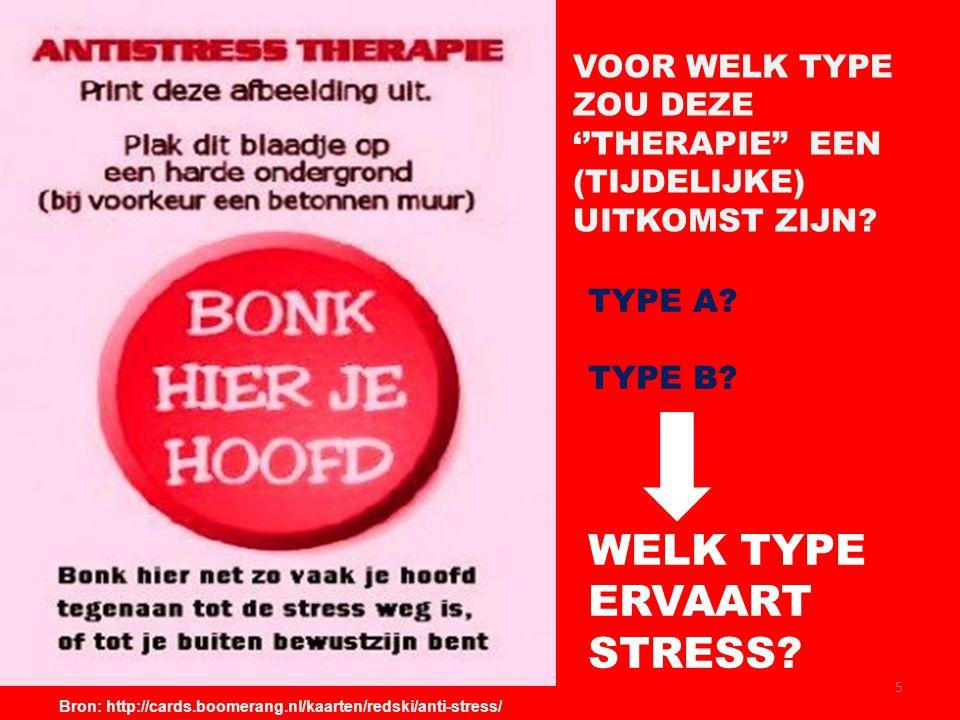 """5 Bron: http://cards.boomerang.nl/kaarten/redski/anti-stress/ VOOR WELK TYPE ZOU DEZE ''THERAPIE"""" EEN (TIJDELIJKE) UITKOMST ZIJN? TYPE A? TYPE B? WELK"""