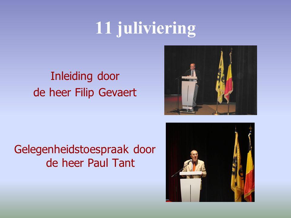 11 juliviering Inleiding door de heer Filip Gevaert Gelegenheidstoespraak door de heer Paul Tant