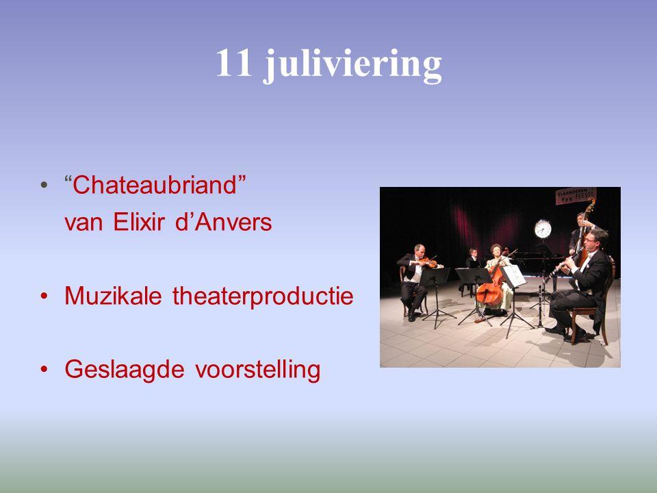 11 juliviering Chateaubriand van Elixir d'Anvers Muzikale theaterproductie Geslaagde voorstelling