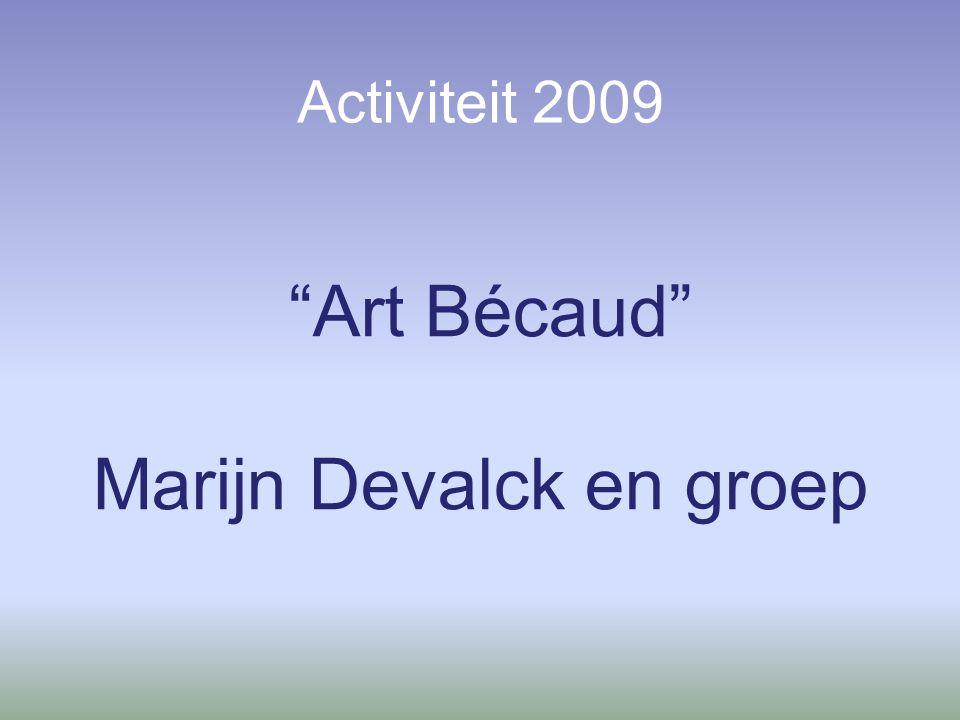 Activiteit 2009 Art Bécaud Marijn Devalck en groep