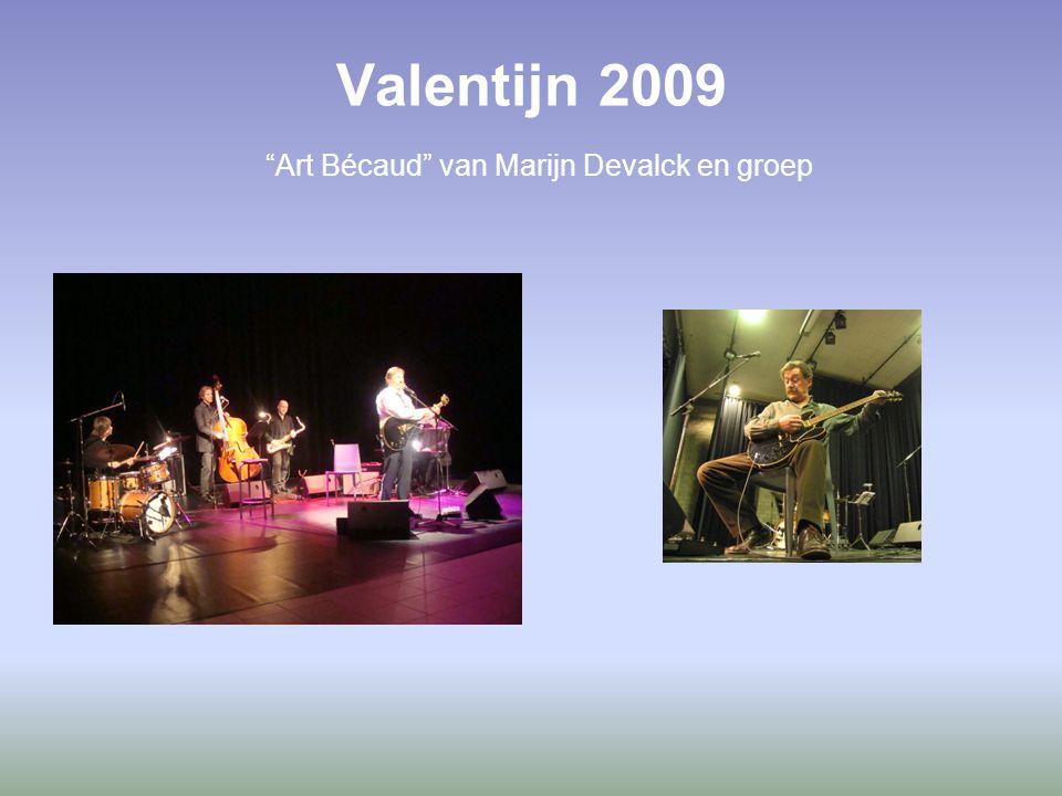 Valentijn 2009 Art Bécaud van Marijn Devalck en groep