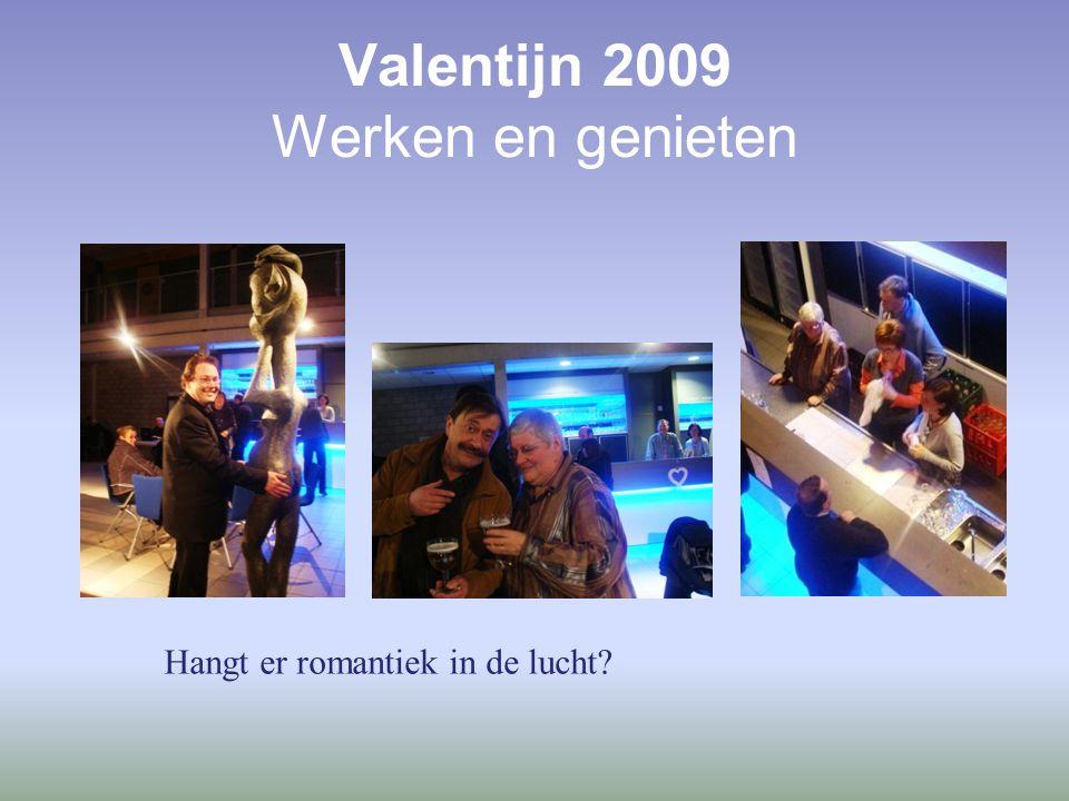 Valentijn 2009 Werken en genieten Hangt er romantiek in de lucht
