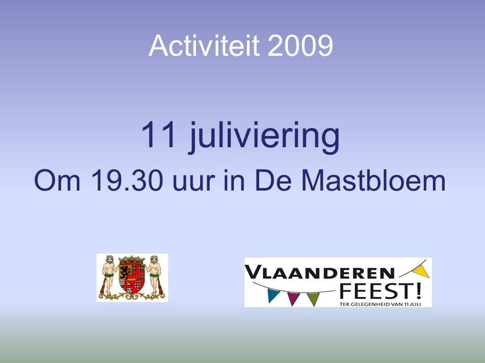 Activiteit 2009 11 juliviering Om 19.30 uur in De Mastbloem