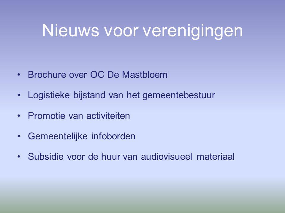 Brochure over OC De Mastbloem Logistieke bijstand van het gemeentebestuur Promotie van activiteiten Gemeentelijke infoborden Subsidie voor de huur van audiovisueel materiaal