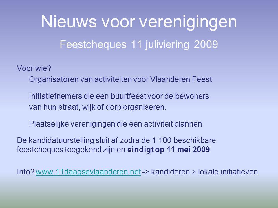Nieuws voor verenigingen Feestcheques 11 juliviering 2009 Voor wie.