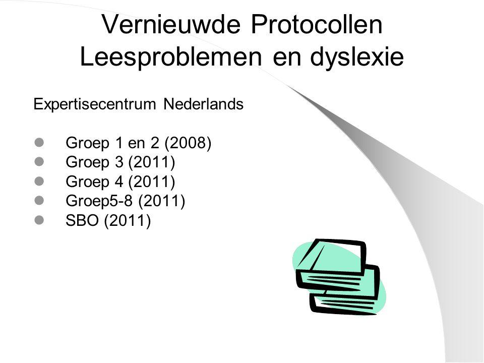 Vernieuwde Protocollen Leesproblemen en dyslexie Expertisecentrum Nederlands Groep 1 en 2 (2008) Groep 3 (2011) Groep 4 (2011) Groep5-8 (2011) SBO (20