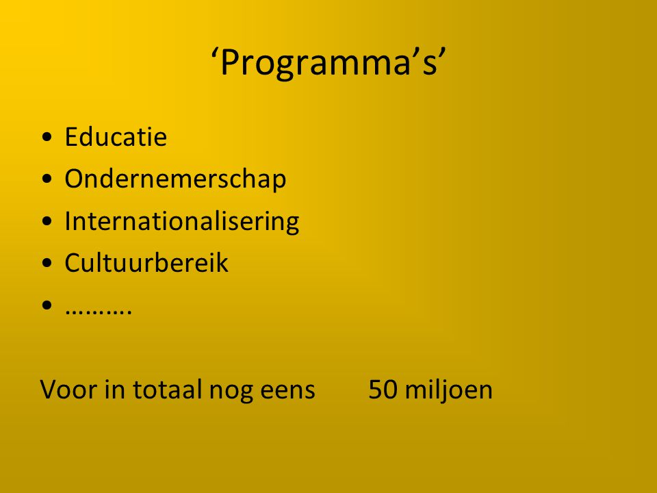 'Programma's' Educatie Ondernemerschap Internationalisering Cultuurbereik ……….