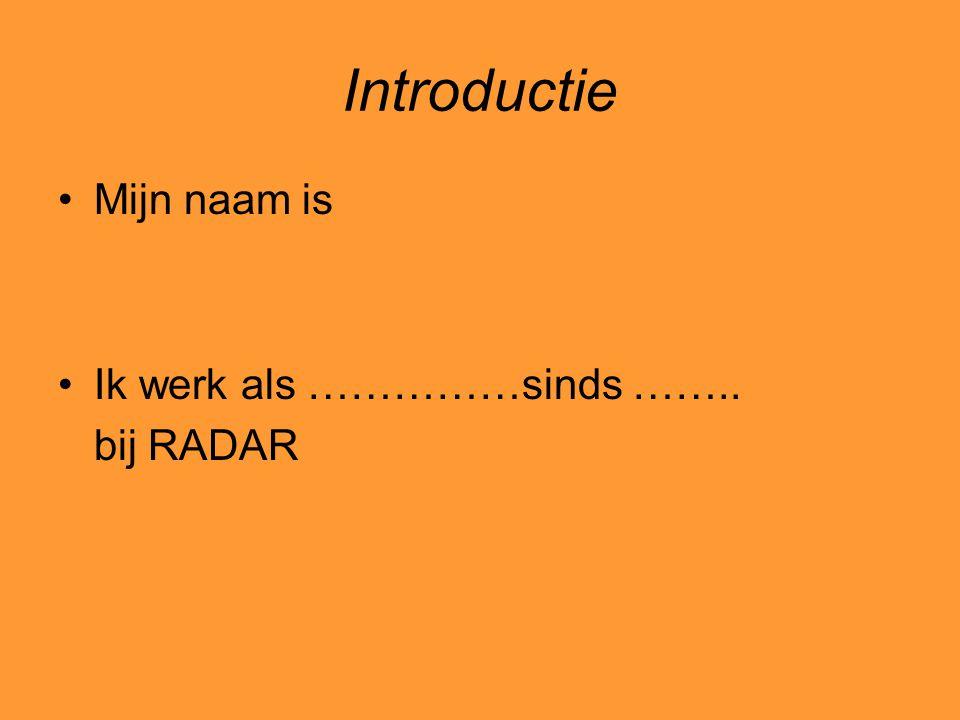 Programma RADAR Wat is discriminatie ? Antidiscriminatie wetgeving Voorbeelden van discriminatie