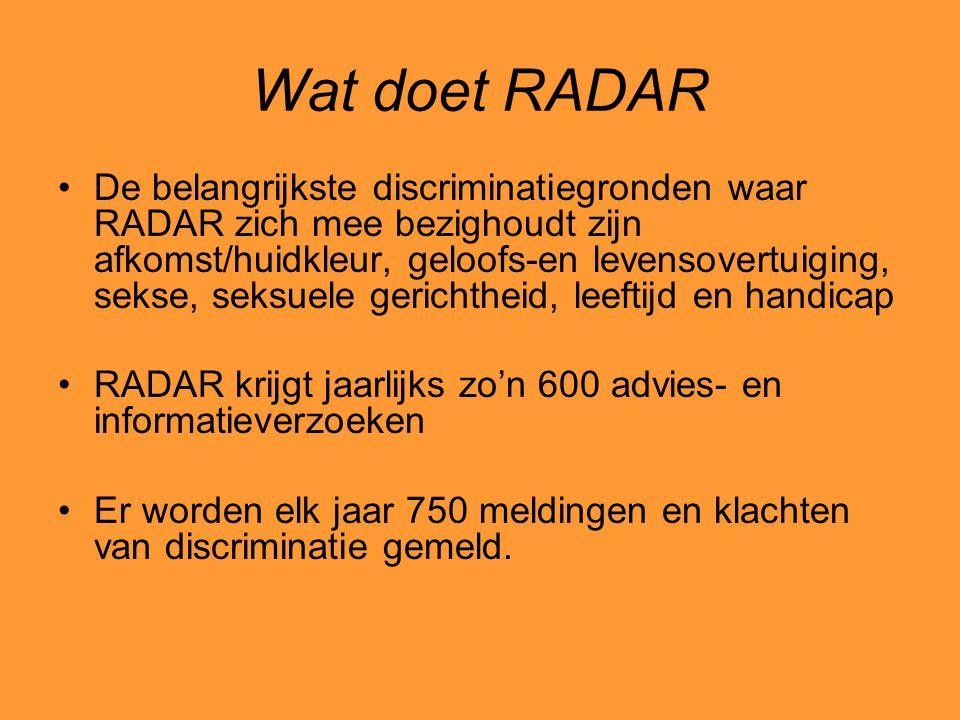 Wat doet RADAR De belangrijkste discriminatiegronden waar RADAR zich mee bezighoudt zijn afkomst/huidkleur, geloofs-en levensovertuiging, sekse, seksu