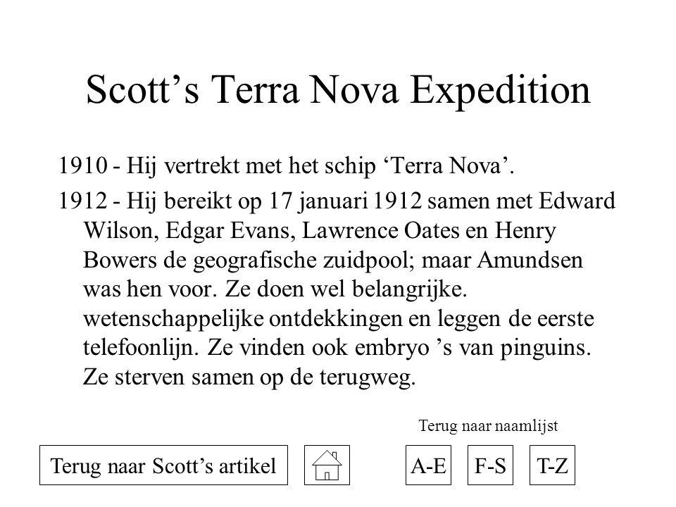 Scott's Terra Nova Expedition 1910 - Hij vertrekt met het schip 'Terra Nova'. 1912 - Hij bereikt op 17 januari 1912 samen met Edward Wilson, Edgar Eva