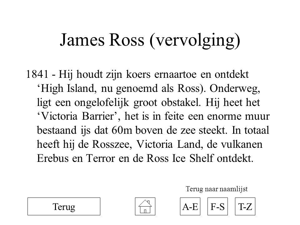 James Ross (vervolging) 1841 - Hij houdt zijn koers ernaartoe en ontdekt 'High Island, nu genoemd als Ross). Onderweg, ligt een ongelofelijk groot obs