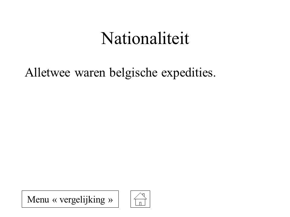 Nationaliteit Alletwee waren belgische expedities. Menu « vergelijking »