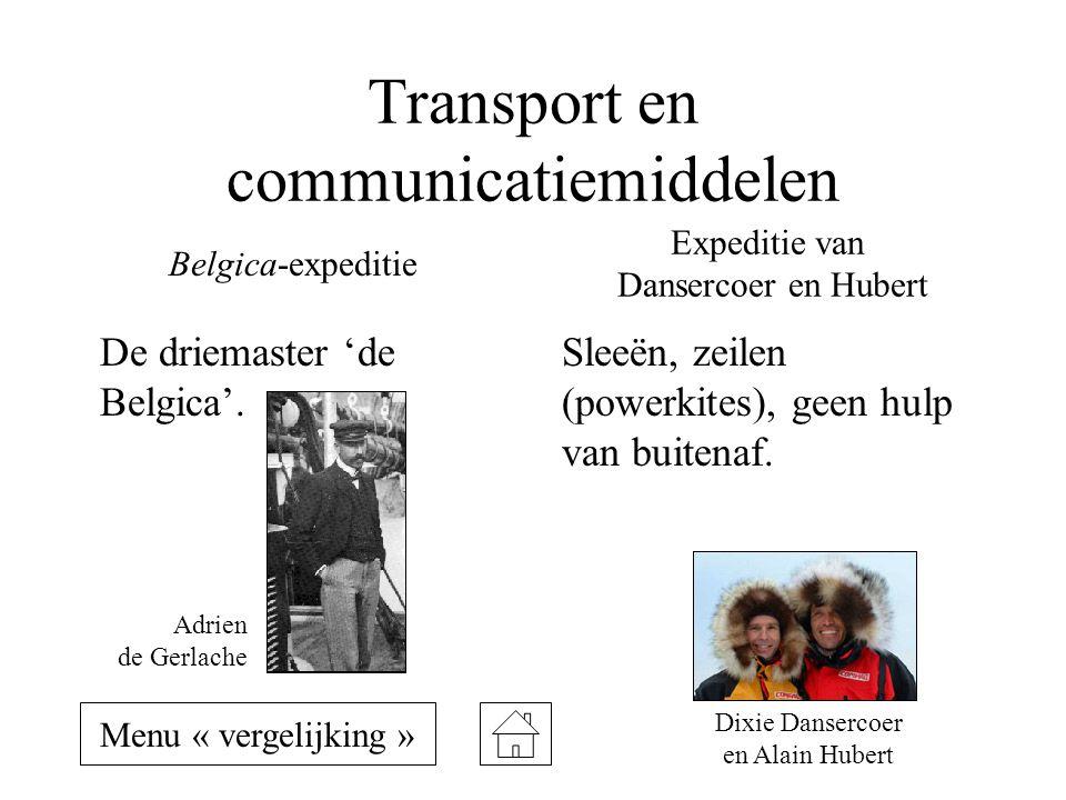 Transport en communicatiemiddelen De driemaster 'de Belgica'. Sleeën, zeilen (powerkites), geen hulp van buitenaf. Belgica-expeditie Expeditie van Dan