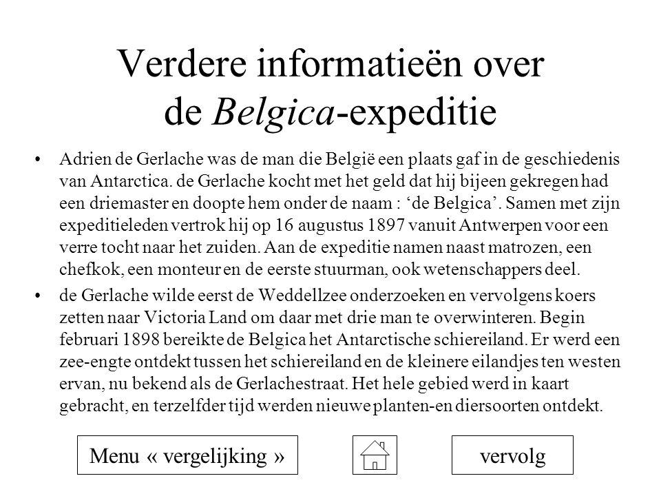 Verdere informatieën over de Belgica-expeditie Adrien de Gerlache was de man die België een plaats gaf in de geschiedenis van Antarctica. de Gerlache
