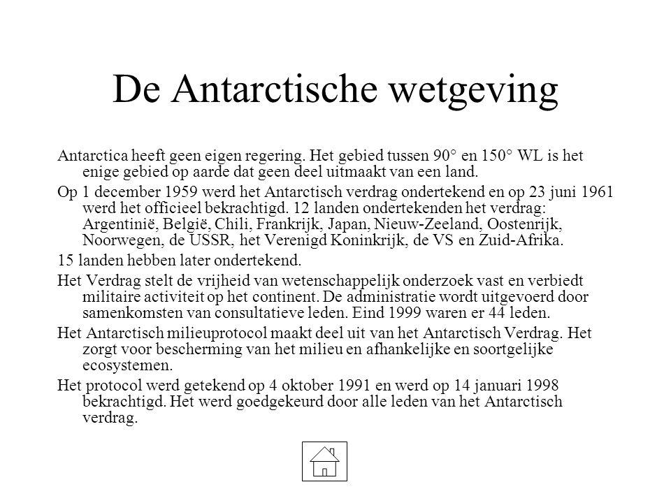 De Antarctische wetgeving Antarctica heeft geen eigen regering. Het gebied tussen 90° en 150° WL is het enige gebied op aarde dat geen deel uitmaakt v