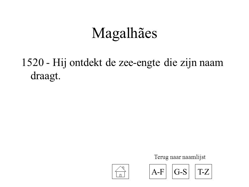 Magalhães 1520 - Hij ontdekt de zee-engte die zijn naam draagt. A-FT-ZG-S Terug naar naamlijst