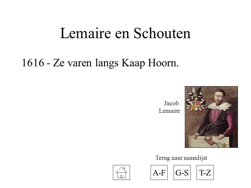 Lemaire en Schouten 1616 - Ze varen langs Kaap Hoorn. A-FT-ZG-S Terug naar naamlijst Jacob Lemaire