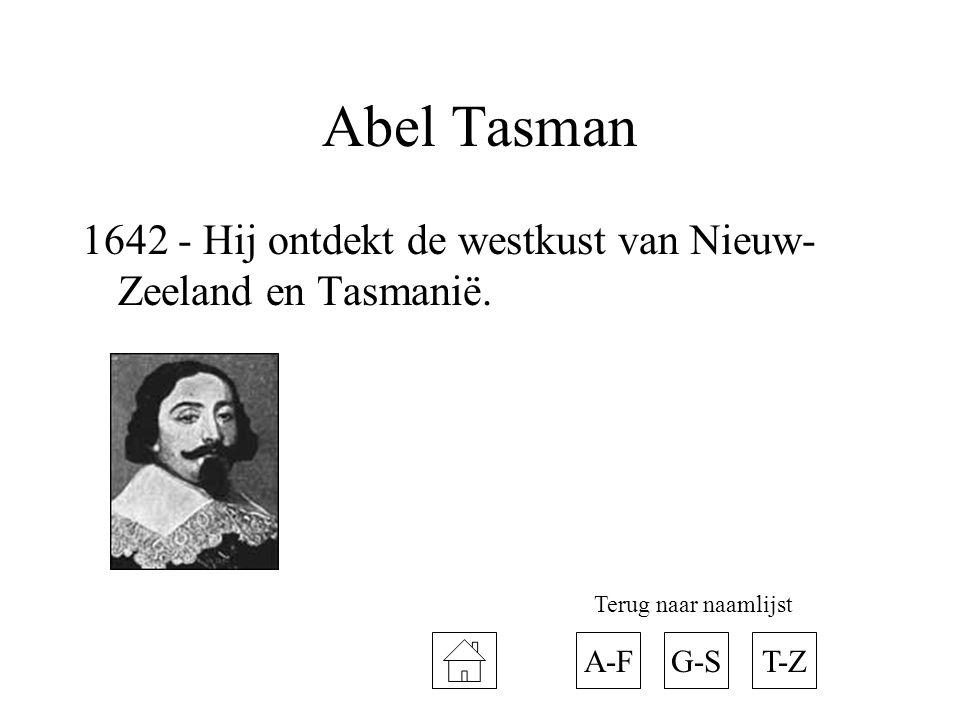 Abel Tasman 1642 - Hij ontdekt de westkust van Nieuw- Zeeland en Tasmanië. A-FT-ZG-S Terug naar naamlijst