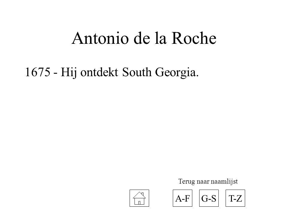 Antonio de la Roche 1675 - Hij ontdekt South Georgia. A-FT-ZG-S Terug naar naamlijst
