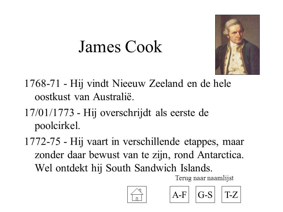 James Cook 1768-71 - Hij vindt Nieeuw Zeeland en de hele oostkust van Australië.