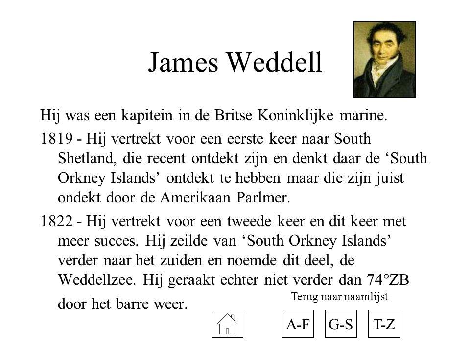 James Weddell Hij was een kapitein in de Britse Koninklijke marine. 1819 - Hij vertrekt voor een eerste keer naar South Shetland, die recent ontdekt z