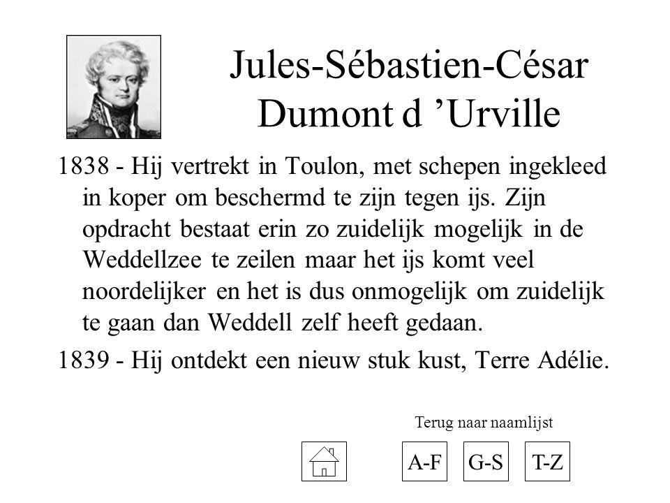 Jules-Sébastien-César Dumont d 'Urville 1838 - Hij vertrekt in Toulon, met schepen ingekleed in koper om beschermd te zijn tegen ijs. Zijn opdracht be