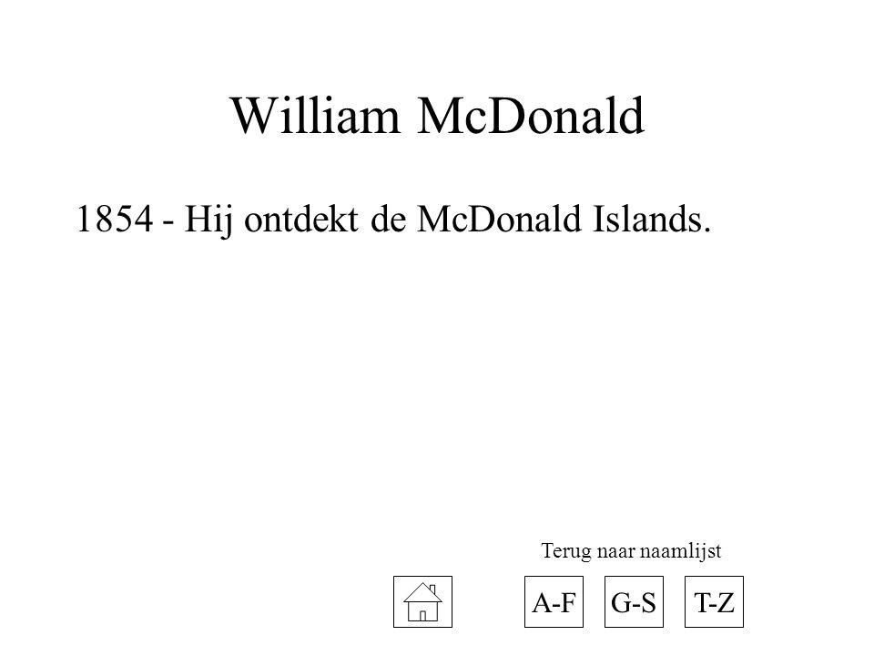 William McDonald 1854 - Hij ontdekt de McDonald Islands. A-FT-ZG-S Terug naar naamlijst
