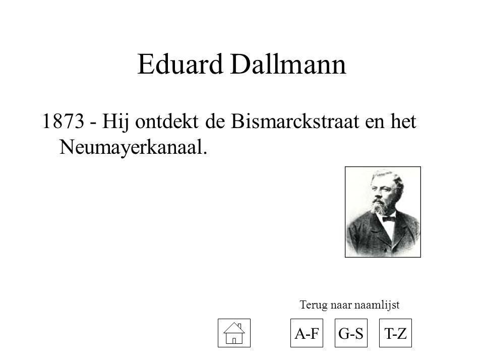 Eduard Dallmann 1873 - Hij ontdekt de Bismarckstraat en het Neumayerkanaal.
