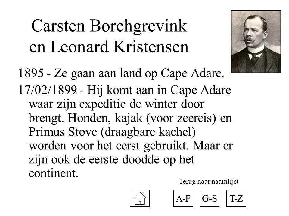 Carsten Borchgrevink en Leonard Kristensen 1895 - Ze gaan aan land op Cape Adare. 17/02/1899 - Hij komt aan in Cape Adare waar zijn expeditie de winte