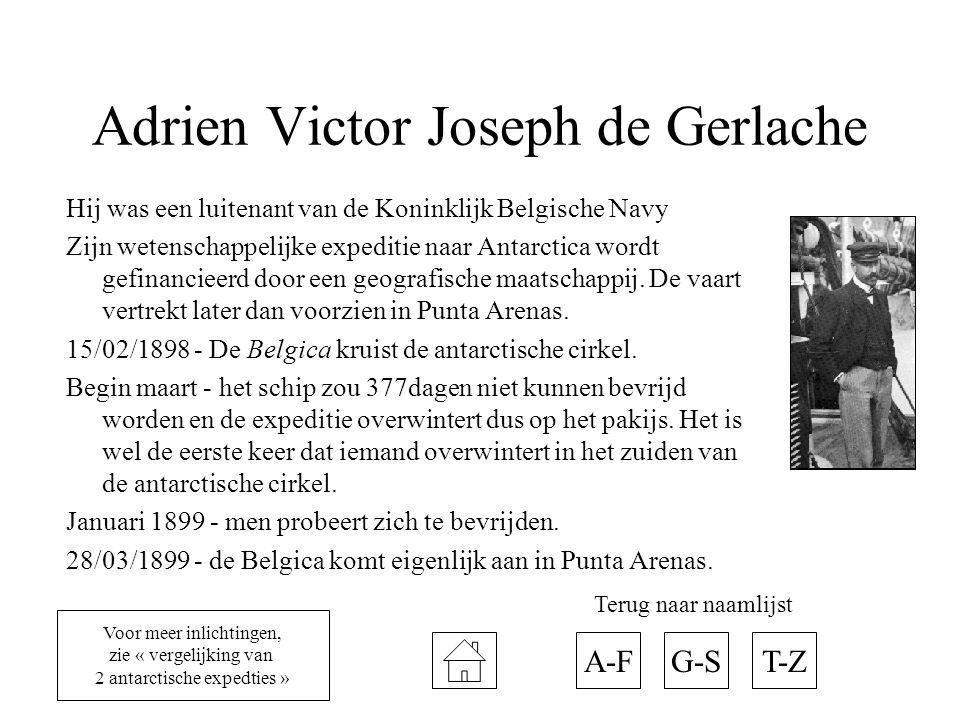 Adrien Victor Joseph de Gerlache Hij was een luitenant van de Koninklijk Belgische Navy Zijn wetenschappelijke expeditie naar Antarctica wordt gefinancieerd door een geografische maatschappij.
