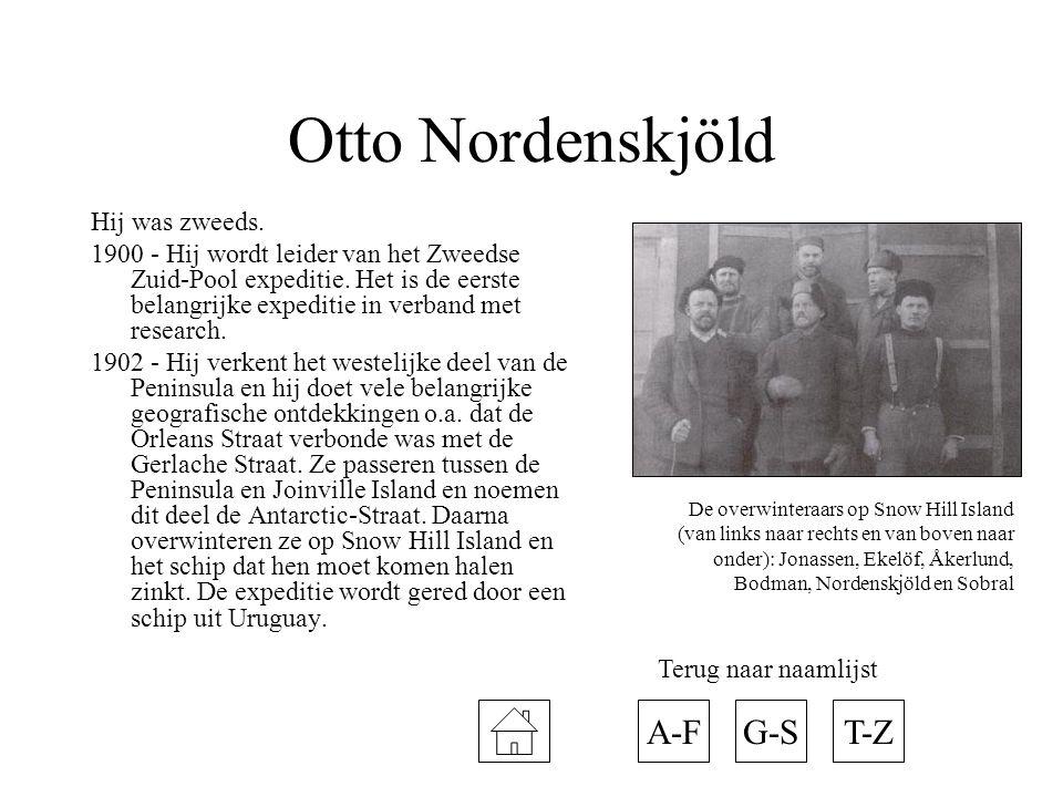 Otto Nordenskjöld Hij was zweeds. 1900 - Hij wordt leider van het Zweedse Zuid-Pool expeditie. Het is de eerste belangrijke expeditie in verband met r