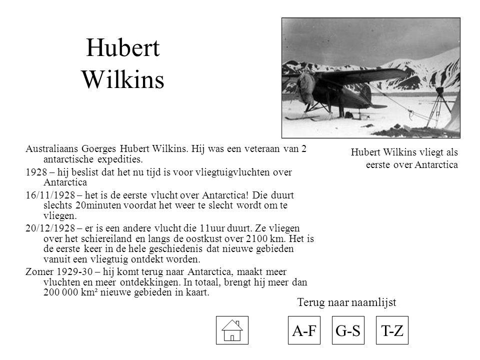 Hubert Wilkins Australiaans Goerges Hubert Wilkins. Hij was een veteraan van 2 antarctische expedities. 1928 – hij beslist dat het nu tijd is voor vli