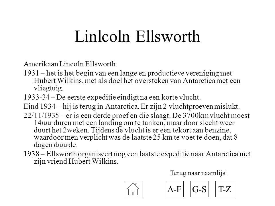 Linlcoln Ellsworth Amerikaan Lincoln Ellsworth. 1931 – het is het begin van een lange en productieve vereniging met Hubert Wilkins, met als doel het o