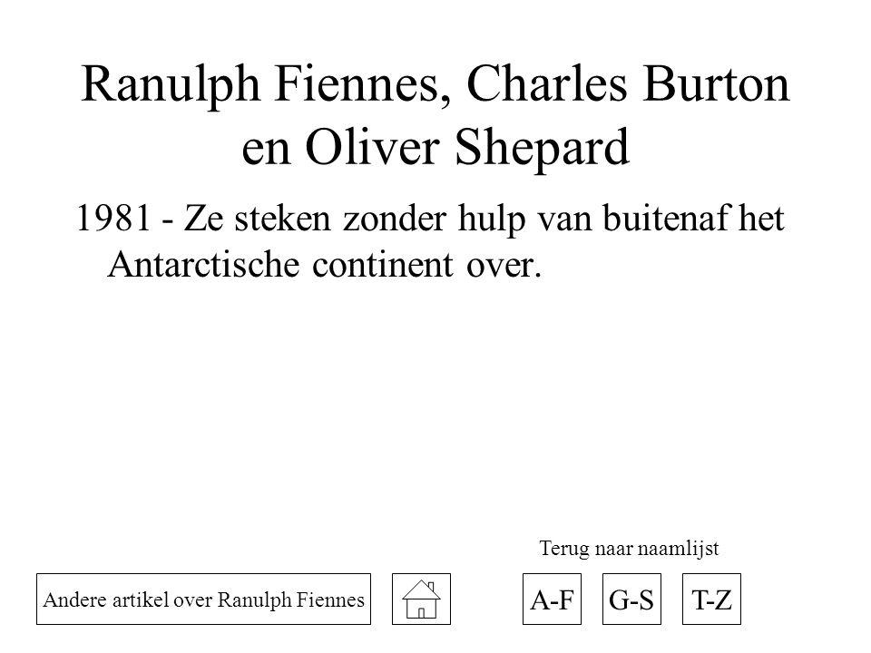 Ranulph Fiennes, Charles Burton en Oliver Shepard 1981 - Ze steken zonder hulp van buitenaf het Antarctische continent over. Andere artikel over Ranul