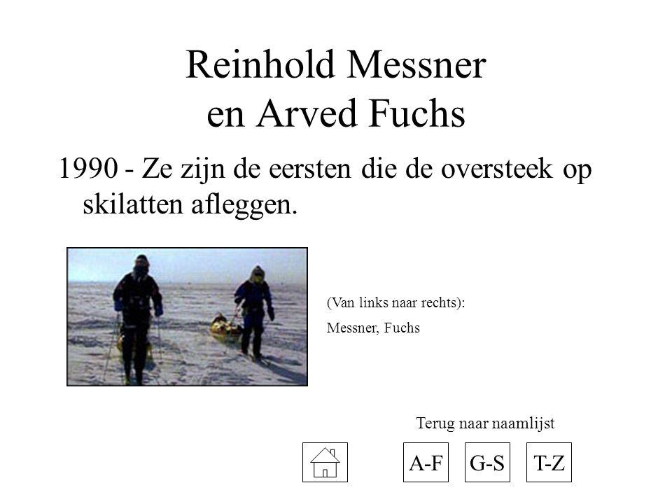 Reinhold Messner en Arved Fuchs 1990 - Ze zijn de eersten die de oversteek op skilatten afleggen. A-FT-ZG-S Terug naar naamlijst (Van links naar recht