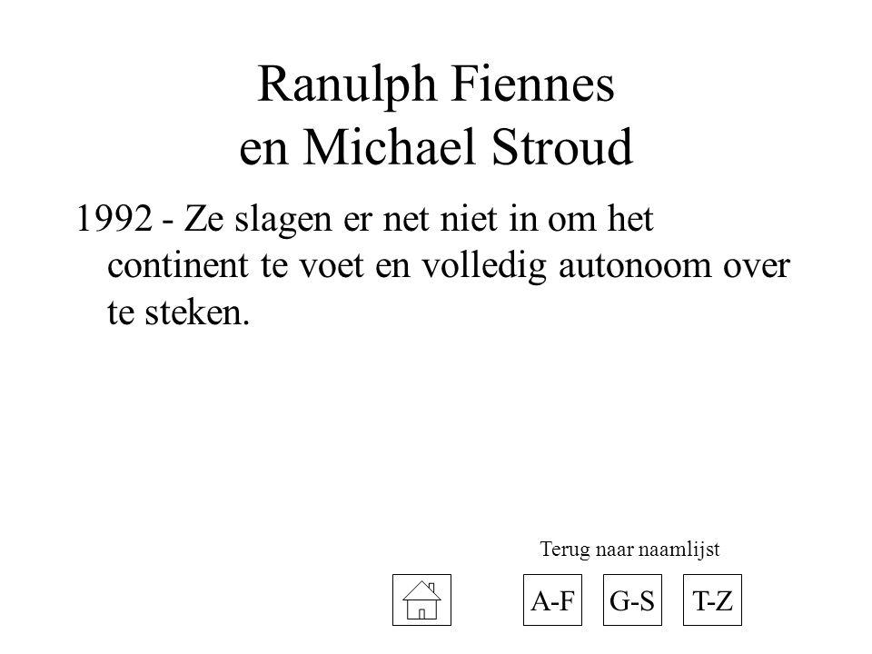Ranulph Fiennes en Michael Stroud 1992 - Ze slagen er net niet in om het continent te voet en volledig autonoom over te steken. A-FT-ZG-S Terug naar n