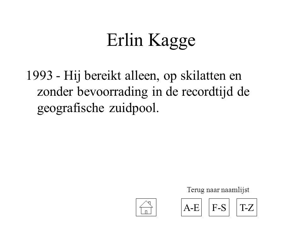 Erlin Kagge 1993 - Hij bereikt alleen, op skilatten en zonder bevoorrading in de recordtijd de geografische zuidpool. A-ET-ZF-S Terug naar naamlijst