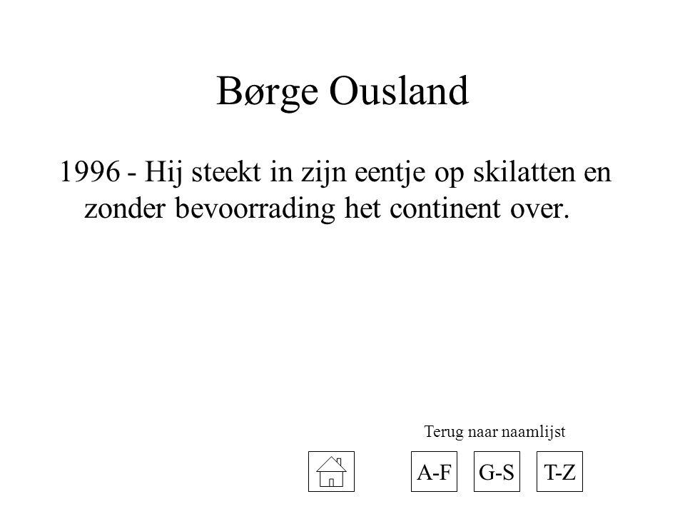 Børge Ousland 1996 - Hij steekt in zijn eentje op skilatten en zonder bevoorrading het continent over. A-FT-ZG-S Terug naar naamlijst