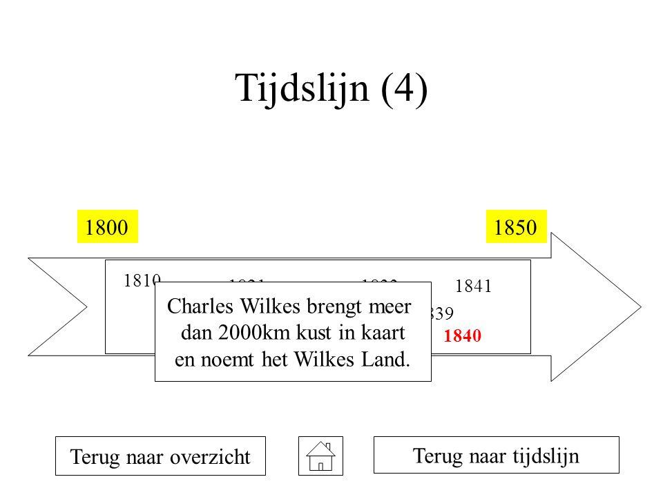 Tijdslijn (4) 18001850 1810 1819 1820 1821 1823 1831 1833 1839 1840 1841 Terug naar overzicht Terug naar tijdslijn Charles Wilkes brengt meer dan 2000km kust in kaart en noemt het Wilkes Land.