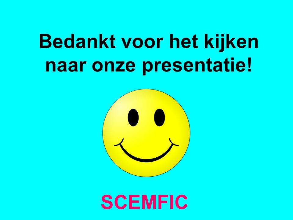 Bedankt voor het kijken naar onze presentatie! SCEMFIC