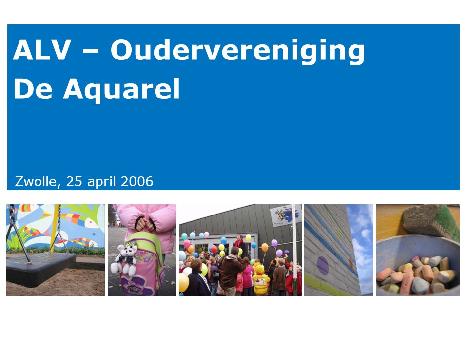 ALV – Oudervereniging De Aquarel Zwolle, 25 april 2006