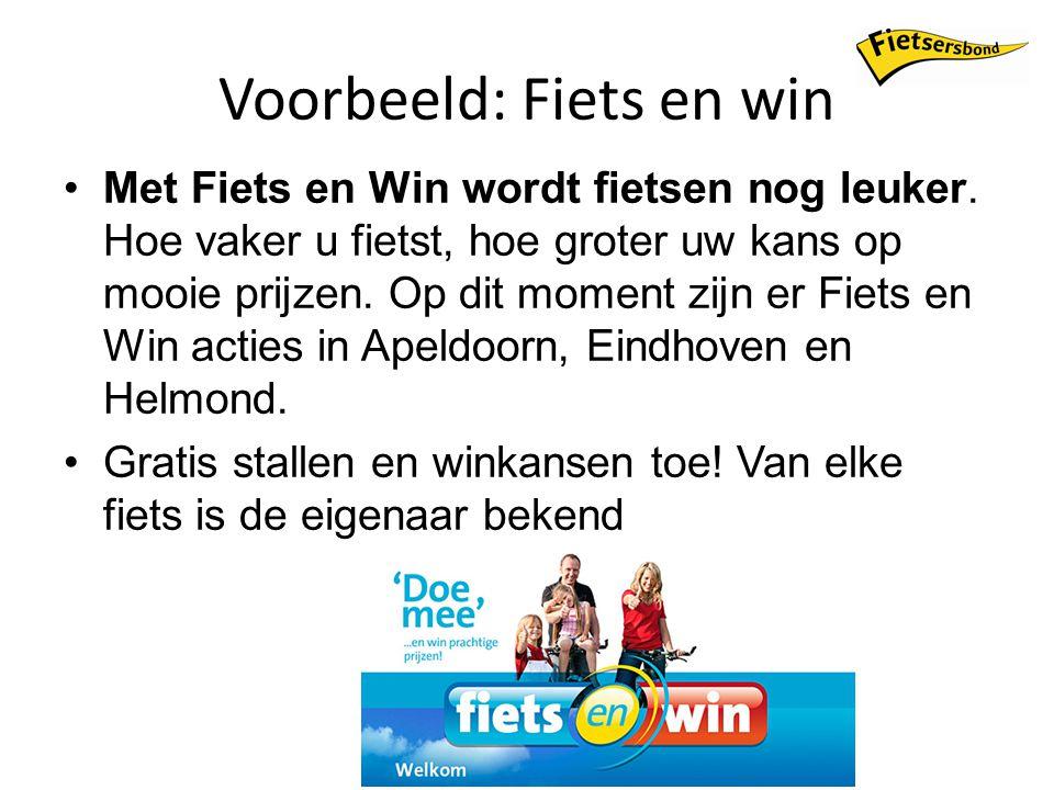 Voorbeeld: Fiets en win Met Fiets en Win wordt fietsen nog leuker.