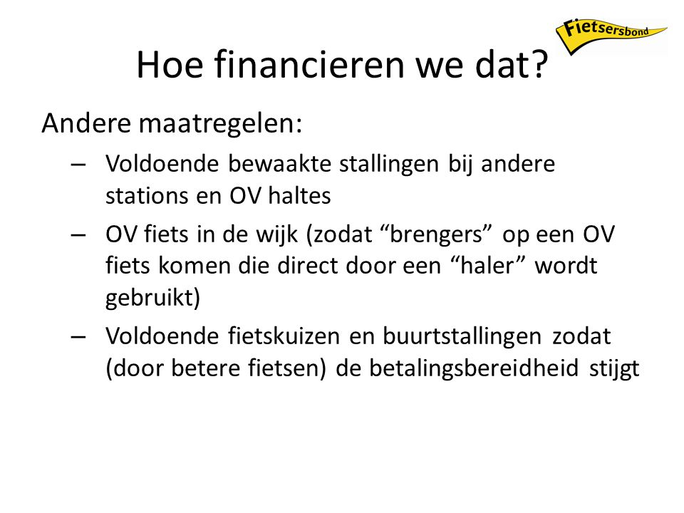 Hoe financieren we dat.