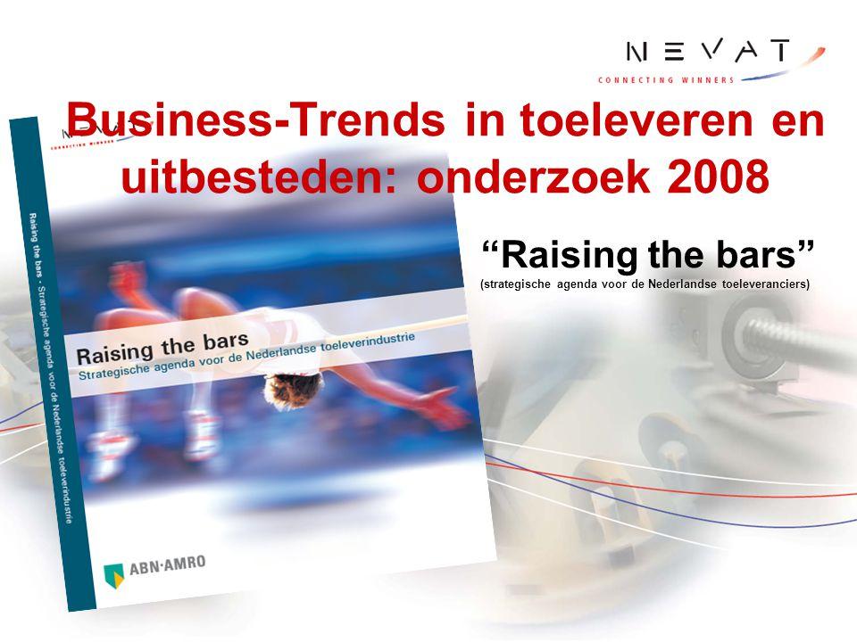 """Business-Trends in toeleveren en uitbesteden: onderzoek 2008 """"Raising the bars"""" (strategische agenda voor de Nederlandse toeleveranciers)"""