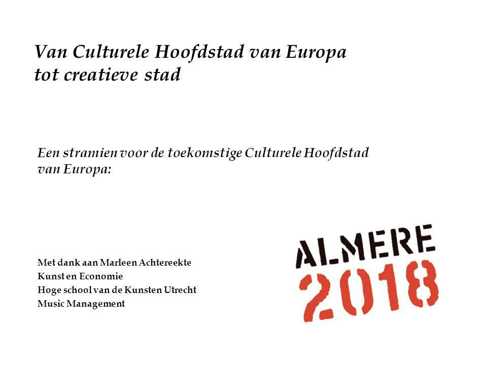 Van Culturele Hoofdstad van Europa tot creatieve stad Een stramien voor de toekomstige Culturele Hoofdstad van Europa: Met dank aan Marleen Achtereekt